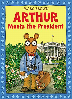 Arthur Meets the President By Brown, Marc Tolon
